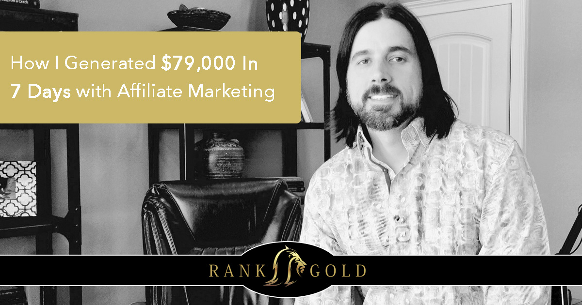 How I Made Over $79,000 In Sales in 7 Days with Affiliate Marketing