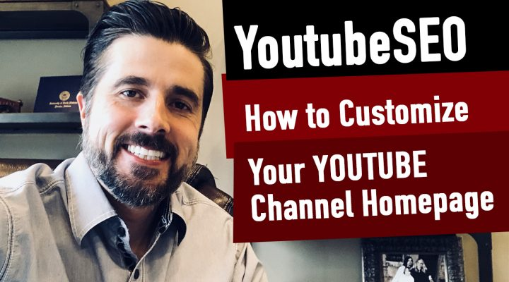 How to Customize Your Youtube Channel Home Page for SEO